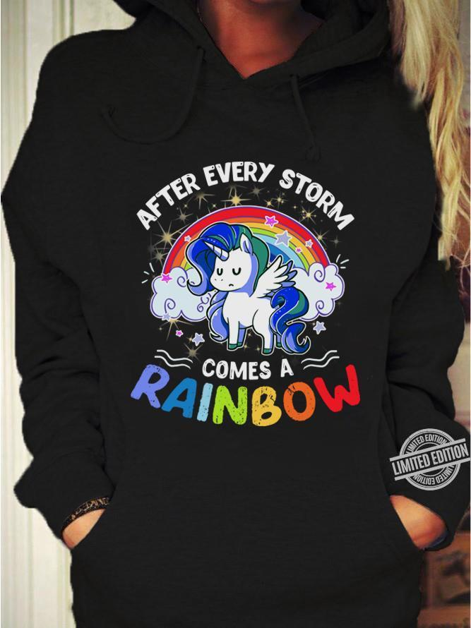 After Every Storm Comes A Rainbow Shirt