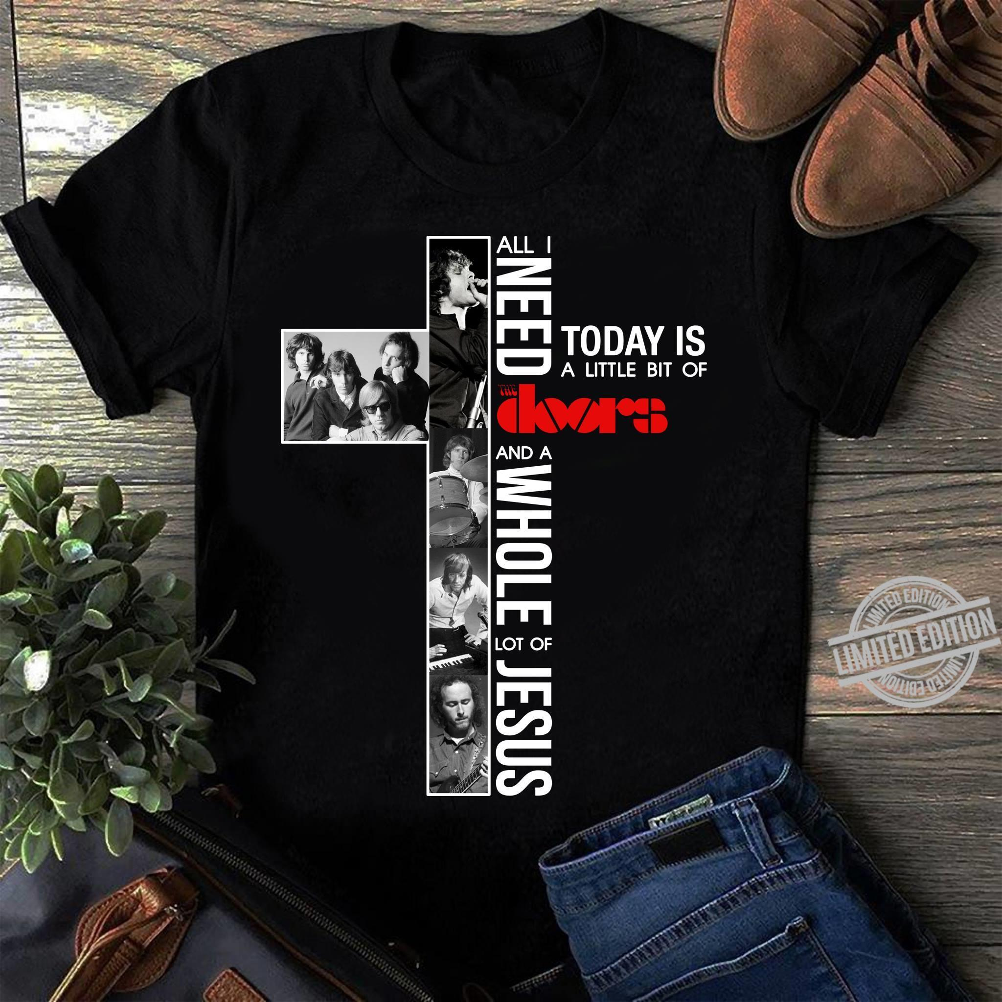 All I Need Today Is A Little Bit Of Doors And A Whole Lot Of Jesus Shirt