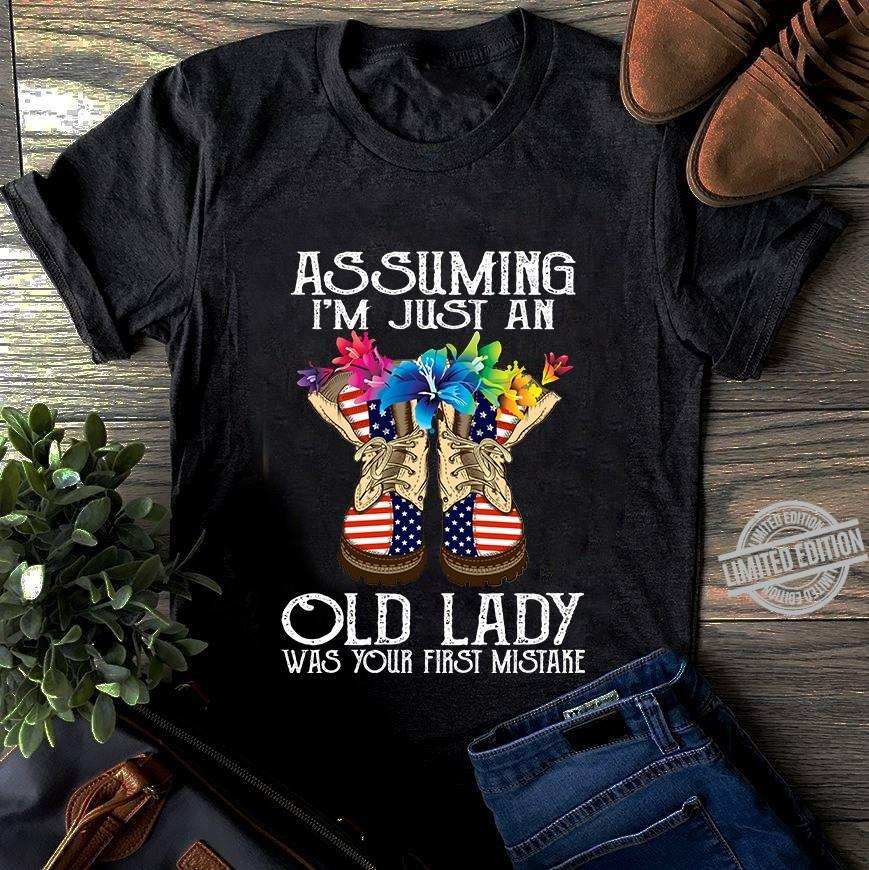 As Suming I'm Just An Old lady Was Your First Mistake Shirt