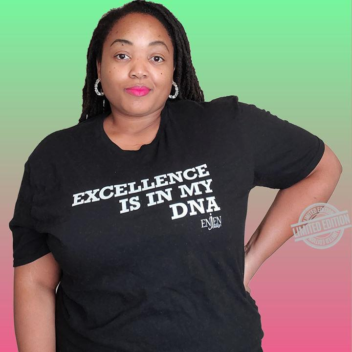 Axcellence Is In My DNA Shirt