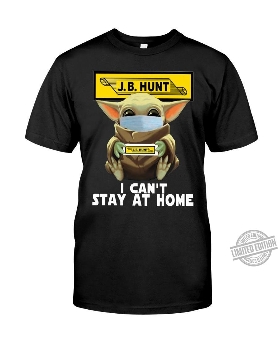 Baby Yoda J.B Hunt I Can't Stay At Home Shirt