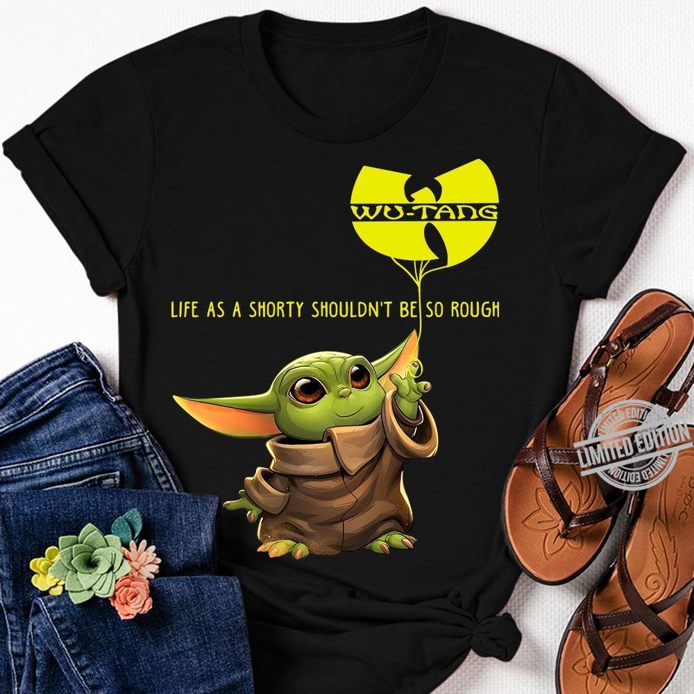 Baby Yoda Life As A Shorty Shouldn't Be So Rough Shirt