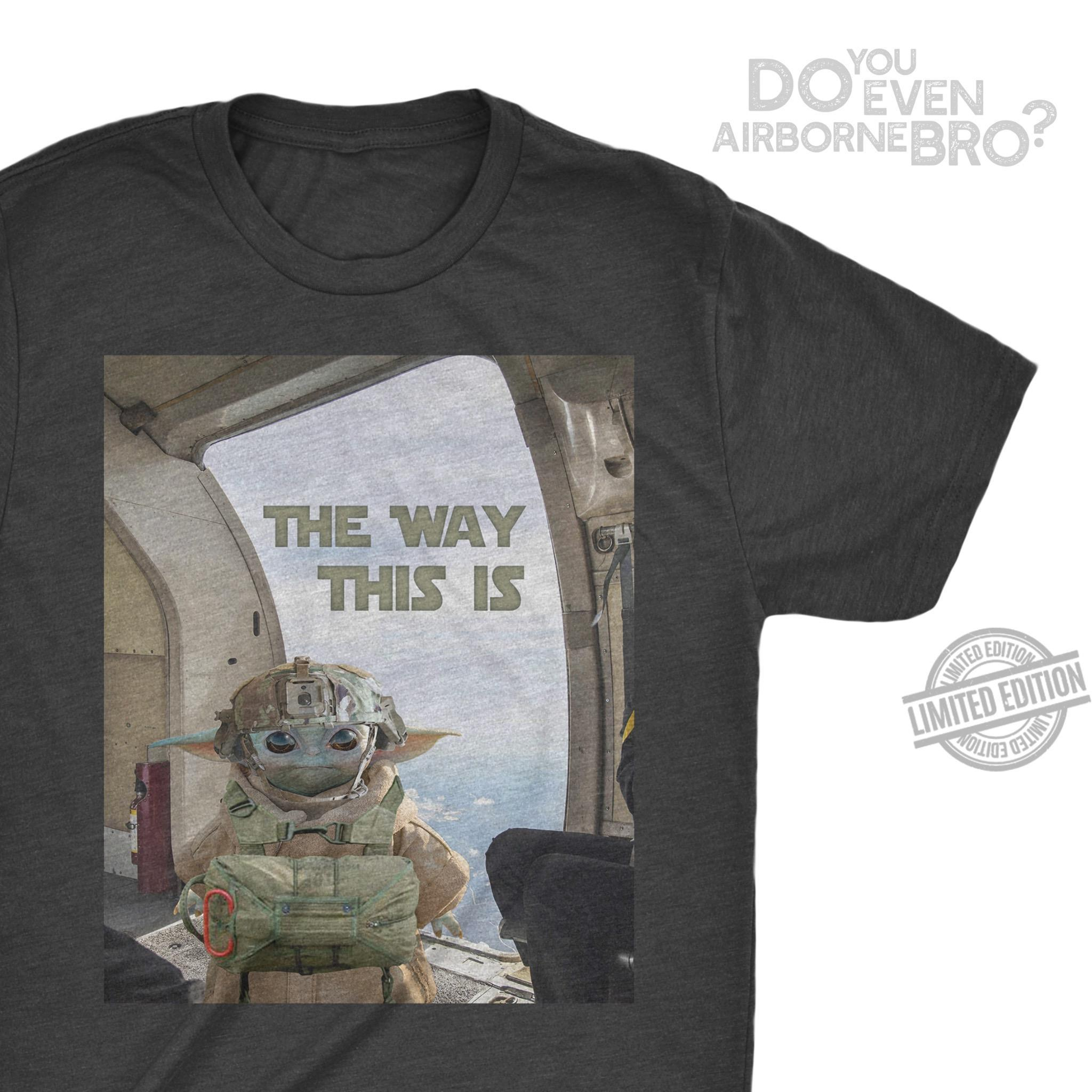 Baby Yoda The Way This Is Shirt