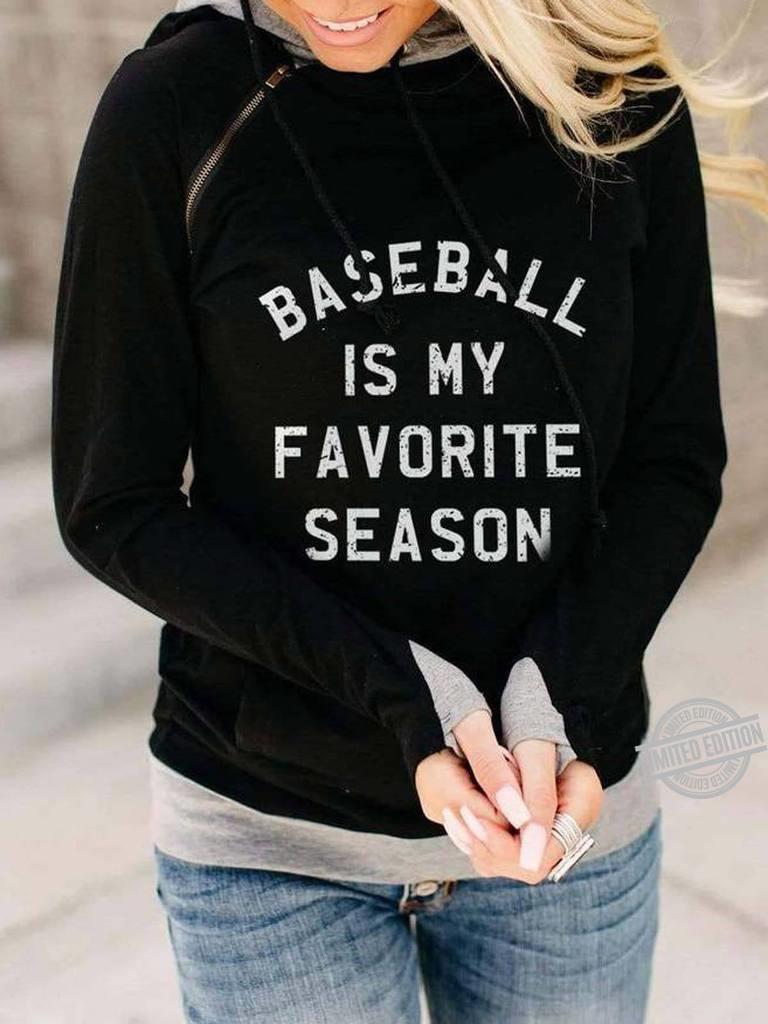 Baseball Is My Favorite Season Shirt
