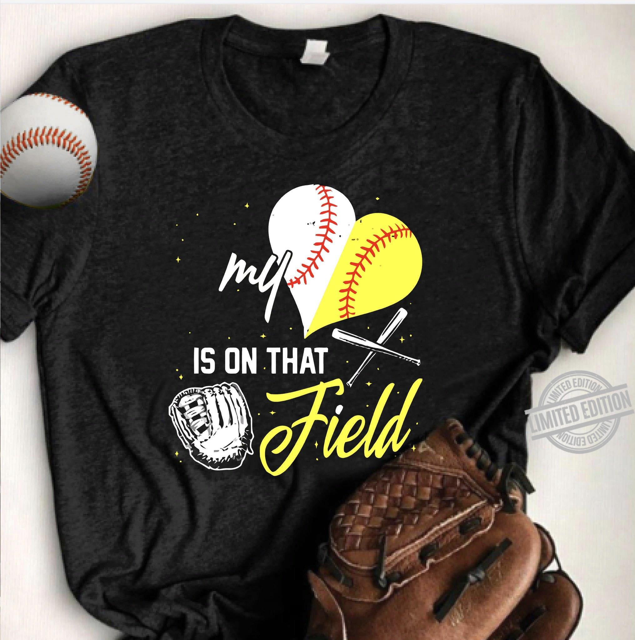 Baseball My Is On That Field Shirt
