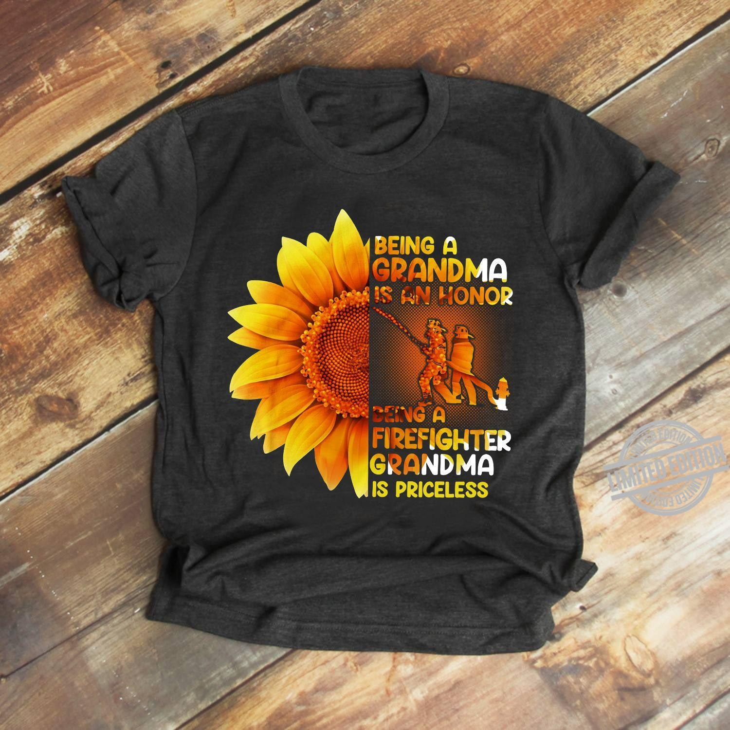 Being A Grandma Is An Honor Being A Firefighter Grandma Is Priceless Shirt