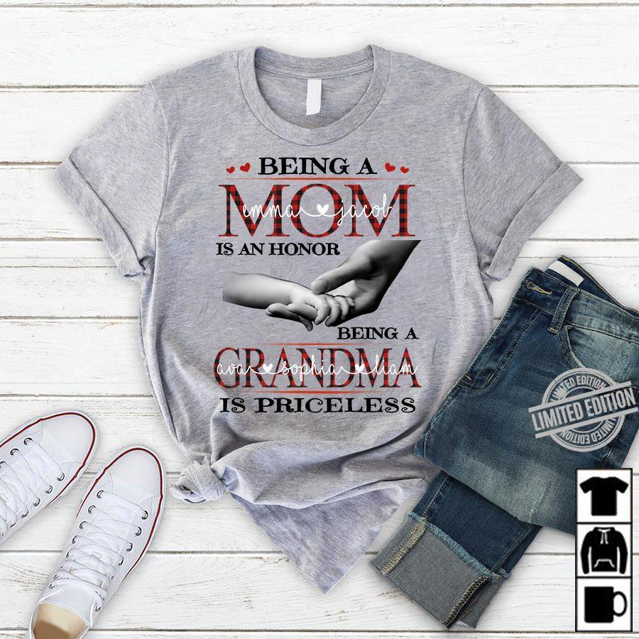 Being A Mom Emma Jacol Is An Honor Being A Grandma Is Priceless Shirt