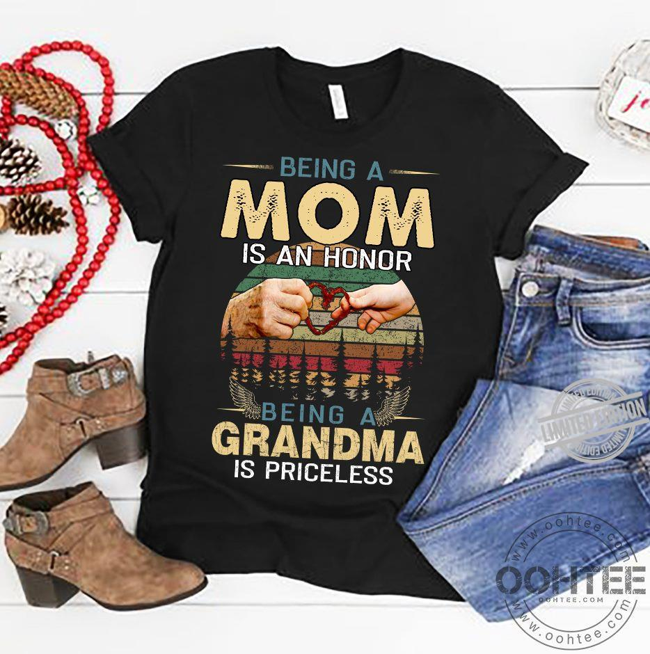 Being A Mom Is An Honor Being A Grandma Is Priceless Shirt