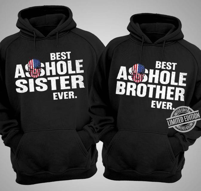 Best Asshole Sister Ever Shirt