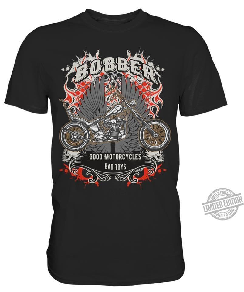 Bobber Good Motorcycles Bad Toys Shirt