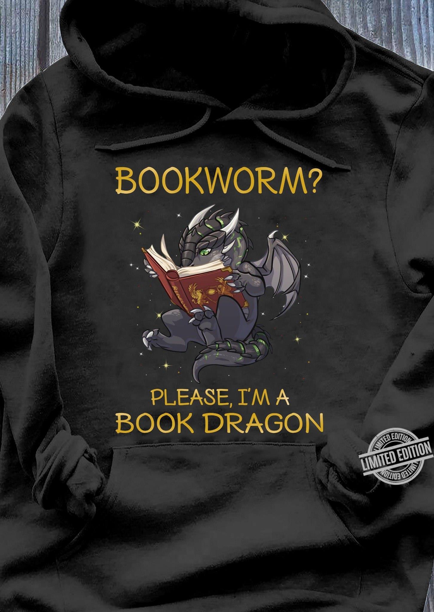 Bookworm Please I'm A Book Dragon Shirt