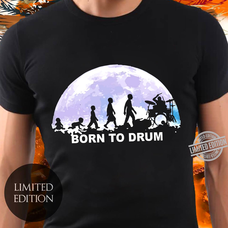 Born To Drum Shirt