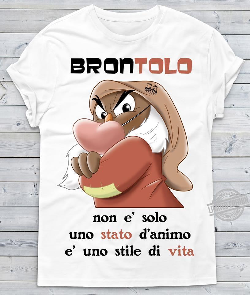 Brontolo Non E Solo Uno Stato D'animo E Uno Stile Di Vita Shirt