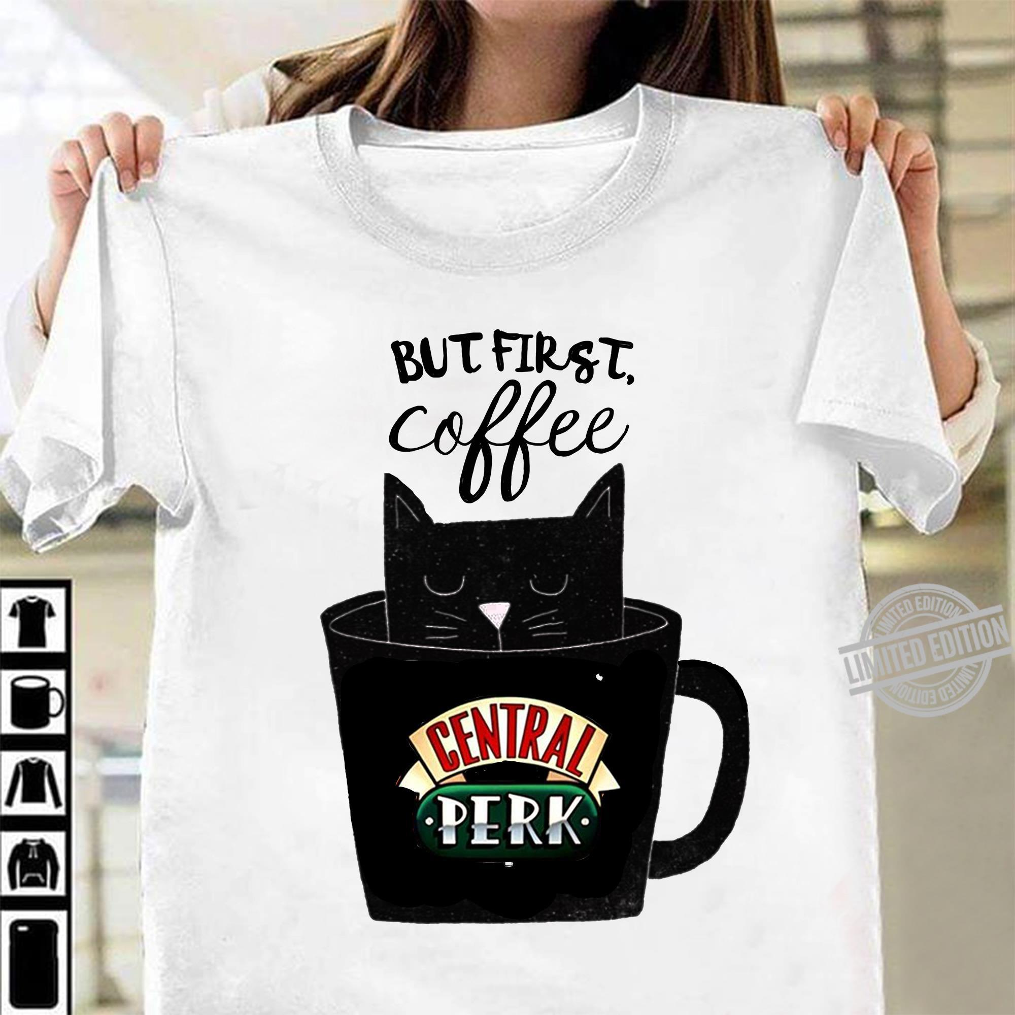 But First Coffee Central Perk Shirt.crdownload