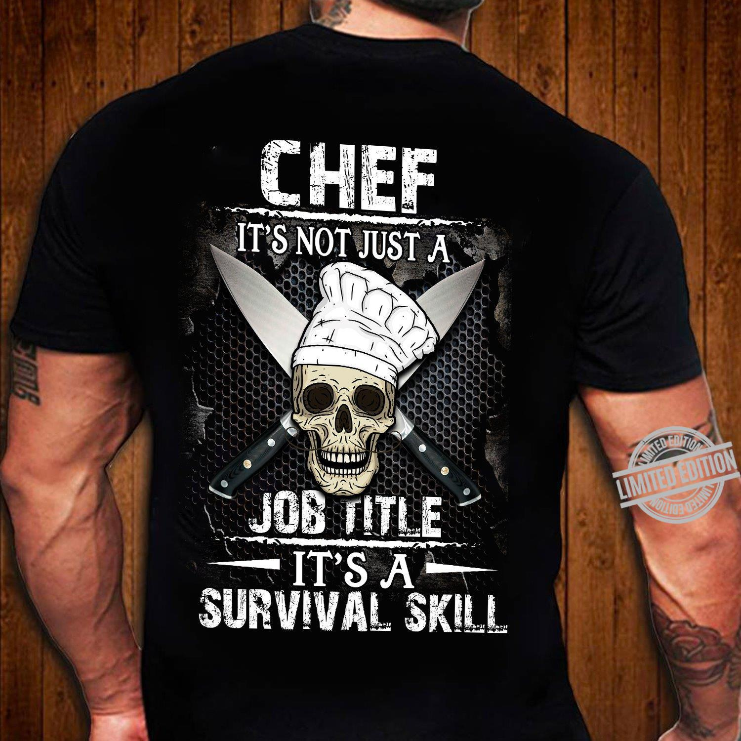 Chef It's Not Just A Job Title It's A Survival Skill Shirt